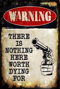 Nothing Worth Dying Wholesale Metal Novelty Large Parking Sign LGP-1377