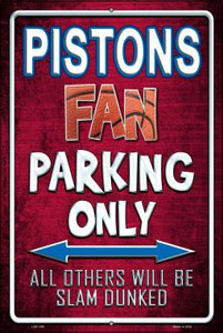 Pistons Wholesale Metal Novelty Large Parking Sign LGP-259