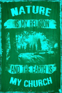 Nature Is My Church Wholesale Metal Novelty Large Parking Sign LGP-1421