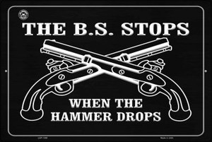 The B.S. Stops When The Hammer Drops Wholesale Metal Novelty Large Parking Sign LGP-1490