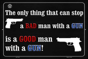 The Only Thing That Can Stop A Bad Man With A Gun Wholesale Metal Novelty Large Parking Sign LGP-1491