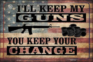 I'll Keep My Guns You Keep Your Change Wholesale Metal Novelty Large Parking Sign LGP-1520