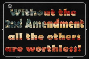 Without 2nd Amendment All Others Are Worthless Wholesale Metal Novelty Large Parking Sign LGP-1527