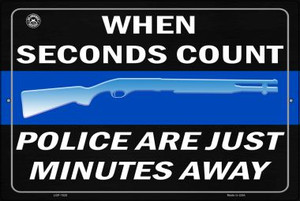 When Seconds Count Police Are Minutes Away Wholesale Metal Novelty Large Parking Sign LGP-1528