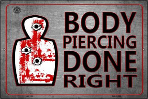 Body Piercing Done Right Wholesale Metal Novelty Large Parking Sign LGP-1532