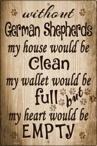 Without German Shepherd My House Would Be Clean Wholesale Metal Novelty Large Parking Sign LGP-1591