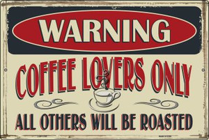 Warning Coffee Lovers Only Wholesale Novelty Large Parking Sign LGP-1765