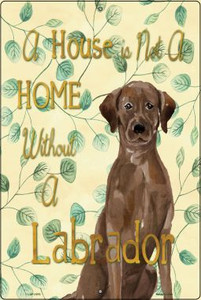 Not A Home Without A Labrador Wholesale Novelty Large Parking Sign LGP-1970