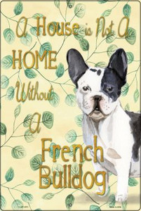 Not A Home Without A French Bulldog Wholesale Novelty Large Parking Sign LGP-1971