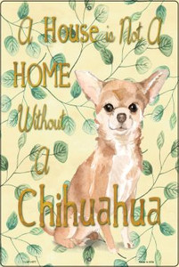 Not A Home Without A Chihuahua Wholesale Novelty Large Parking Sign LGP-1977