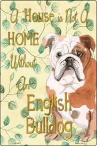 Not A Home Without A English Bulldog Wholesale Novelty Large Parking Sign LGP-1980