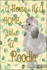 Not A Home Without A Poodle Wholesale Novelty Large Parking Sign LGP-1983