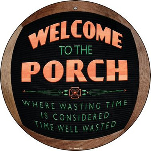 Welcome to the Porch Wholesale Novelty Metal Circular Sign C-974