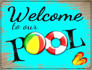 Welcome to Our Pool Wholesale Novelty Metal Parking Sign P-2442