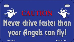 Never Drive Faster Wholesale Novelty Metal Motorcycle Plate MP-11870