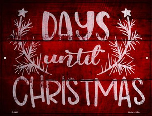 Days Until Christmas Wholesale Novelty Metal Parking Sign P-2480
