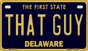 That Guy Delaware Wholesale Novelty Metal Motorcycle Plate MP-6734