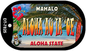 Aloha au ia'oe Tiki Wholesale Novelty Metal Dog Tag Necklace DT-7825