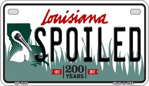 Spoiled Louisiana Wholesale Novelty Metal Motorcycle Plate MP-6211