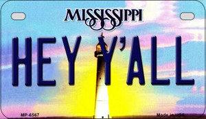 Hey Y'all Mississippi Wholesale Novelty Metal Motorcycle Plate MP-6567