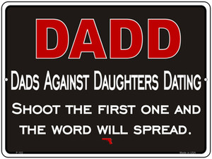 Dadd Against Daughters Dating Wholesale Metal Novelty Parking Sign P-102