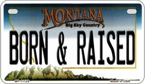 Born and Raised Montana Wholesale Novelty Metal Motorcycle Plate MP-11129