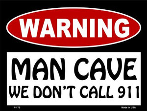 We Don't Call 911 Wholesale Metal Novelty Parking Sign P-175