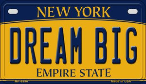 Dream Big New York Wholesale Novelty Metal Motorcycle Plate MP-8996