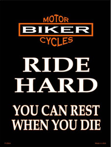 Ride Hard Wholesale Metal Novelty Parking Sign