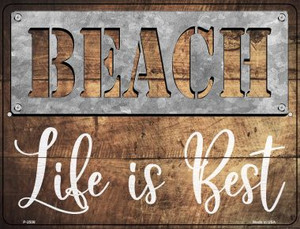 Beach Life is the Best Wholesale Novelty Metal Parking Sign P-2508