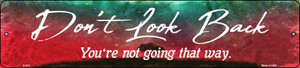 Don't Look Back Wholesale Novelty Metal Small Street Signs K-912