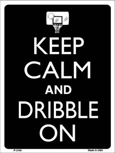 Keep Calm And Dribble On Wholesale Metal Novelty Parking Sign P-2109