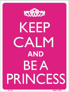 Keep Calm And Be A Princess Wholesale Metal Novelty Parking Sign