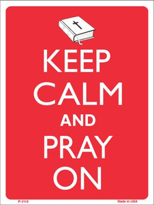 Keep Calm And Pray On Wholesale Metal Novelty Parking Sign P-2118