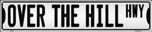 Over The Hill Highway Wholesale Novelty Metal Street Sign ST-1401
