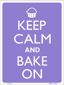 Keep Calm And Bake On Wholesale Metal Novelty Parking Sign P-2125