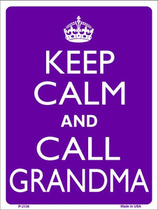 Keep Calm And Call Grandma Wholesale Metal Novelty Parking Sign P-2136