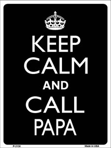 Keep Calm And Call Papa Wholesale Metal Novelty Parking Sign P-2138
