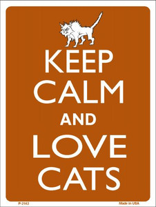 Keep Calm And Love Cats Wholesale Metal Novelty Parking Sign P-2142