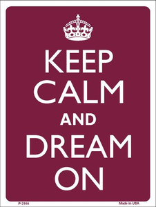Keep Calm And Dream On Wholesale Metal Novelty Parking Sign P-2146