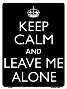 Keep Calm And Leave Me Alone Wholesale Metal Novelty Parking Sign P-2149