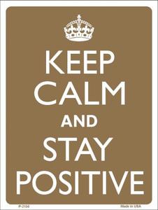 Keep Calm And Stay Positive Wholesale Metal Novelty Parking Sign P-2150