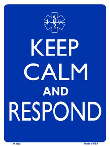 Keep Calm And Respond Wholesale Metal Novelty Parking Sign P-2160