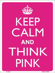 Keep Calm And Think Pink Wholesale Metal Novelty Parking Sign P-2161