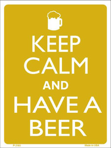 Keep Calm And Have A Beer Wholesale Metal Novelty Parking Sign P-2165