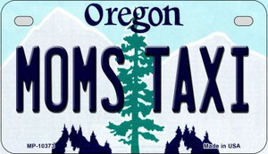 Moms Taxi Oregon Wholesale Novelty Metal Motorcycle Plate MP-10373