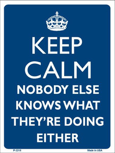 Keep Calm Nobody Else Knows Wholesale Metal Novelty Parking Sign