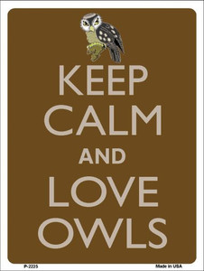 Keep Calm And Love Owls Wholesale Metal Novelty Parking Sign P-2225