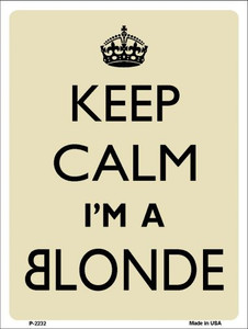 Keep Calm I'm A Blonde Wholesale Metal Novelty Parking Sign P-2232