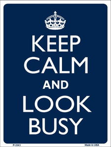 Keep Calm Look Busy Wholesale Metal Novelty Parking Sign P-2243